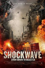 Shockwave Countdown To Disaster (2017)