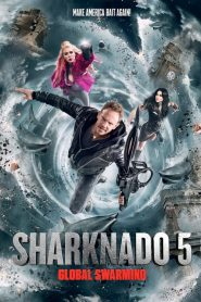 Sharknado 5: Global Swarming (2017)
