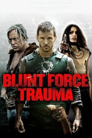 Blunt Force Trauma (2015)
